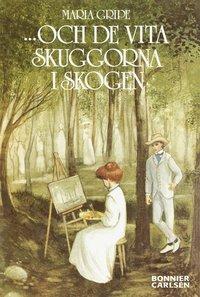 ...och de vita skuggorna i skogen (e-bok)