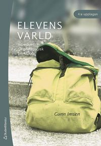 Elevens v�rld : introduktion till pedagogisk psykologi (h�ftad)