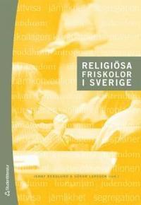 Religi�sa friskolor i Sverige : historiska och nutida perspektiv (kartonnage)