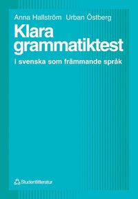 Klara grammatiktest : i svenska som fr�mmande spr�k (h�ftad)