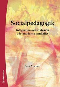 Socialpedagogik : integration och inklusion i det moderna samh�llet (h�ftad)