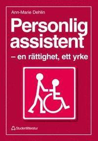 Personlig assistent : - en r�ttighet, ett yrke (h�ftad)