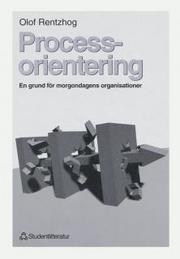 Processorientering – En grund för morgondagens organisationer