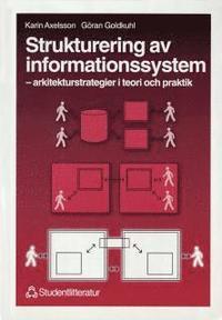 Strukturering av informationssystem - - arkitekturstrategier i teori och praktik (h�ftad)