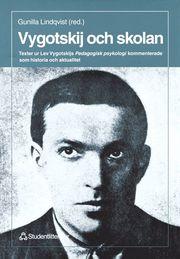 Vygotskij Och Skolan : Texter Ur Lev Vygotskijs Pedagogisk Psykologi Kommen