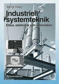 Industriell systemteknik : Ell�ra, elektronik och automation (h�ftad)