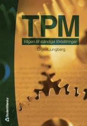 TPM – Vägen till ständiga förbättringar