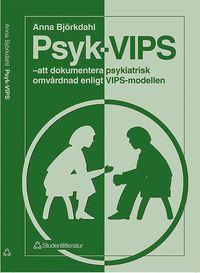 Psyk-VIPS - - att dokumentera psykiatrisk omv�rdnad enligt VIPS-modellen (h�ftad)