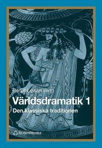 V�rldsdramatik 1 - Den klassiska traditionen (h�ftad)