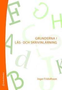 Grunderna i l�s- och skrivinl�rning (h�ftad)