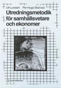 Utredningsmetodik f�r samh�llsvetare och ekonomer (h�ftad)