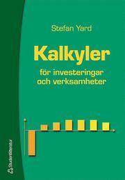 Kalkyler – för investeringar och verksamheter