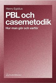 PBL och casemetodik – Hur man gör och varför