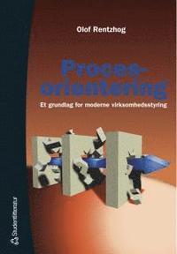 Procesorientering : Et Grundlag For Moderne Virksomhedsstyring (OBS P� DANSKA) (h�ftad)