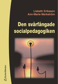 Den sv�rf�ngade socialpedagogiken (h�ftad)