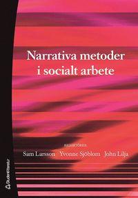 Narrativa metoder i socialt arbete (h�ftad)
