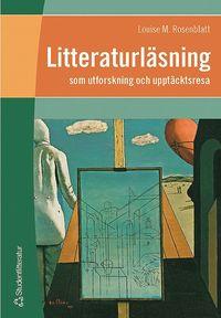 Litteraturl�sning - som utforskning och uppt�cktsresa (h�ftad)