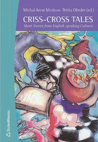 Criss-Cross Tales : Short Stories from English-speaking Cultures (h�ftad)