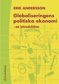 Globaliseringens politiska ekonomi : - en introduktion (inbunden)