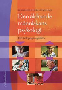 Den �ldrande m�nniskans psykologi : ett livsloppsperspektiv (h�ftad)