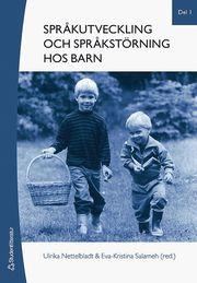 Språkutveckling och språkstörning hos barn. Del 1 Fonologi grammatik lexikon