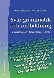 Svår grammatik och ordbildning – i svenska som främmande språk