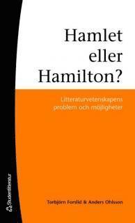 Hamlet eller Hamilton? : litteraturvetenskapens problem och m�jligheter (h�ftad)