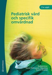 Pediatrisk v�rd och specifik omv�rdnad (h�ftad)