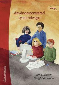 Anv�ndarcentrerad systemdesign : en process med fokus p� anv�ndare och anv�ndbarhet (h�ftad)