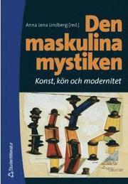 Den maskulina mystiken – Konst kön och modernitet