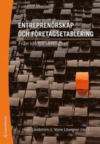 Entrepren�rskap och f�retagsetablering : fr�n id� till verklighet (h�ftad)