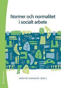 Normer och normalitet i socialt arbete (h�ftad)