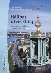 H�llbar utveckling : Om kris och omst�llning i stad och samh�lle (h�ftad)