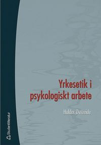 Yrkesetik i psykologiskt arbete (h�ftad)