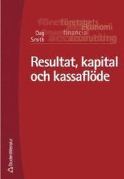 Resultat kapital och kassaflöde