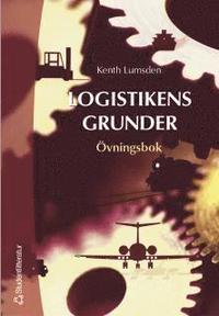 Logistikens grunder - �vningsbok (h�ftad)