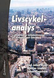 Livscykelanalys LCA – – en metod för miljöbedömning av produkter och tjänster