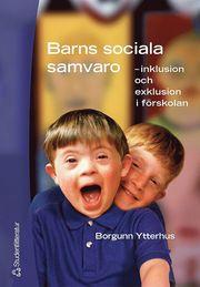 Barns sociala samvaro – – inklusion och exklusion i förskolan