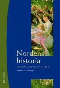 Nordens historia : En europeisk region under 1200 �r (inbunden)