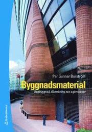 Byggnadsmaterial – Uppbyggnad tillverkning och egenskaper