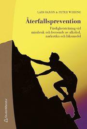 Återfallsprevention : färdighetsträning vid missbruk och beroende av alkohol narkotika och läkemedel