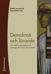 Demokrati och lärande – Om valfrihet gemenskap och övervägande i skola och samhälle