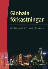 Globala f�rkastningar : en historia om r�olja, mikrochips och bolaget Altitun (inbunden)