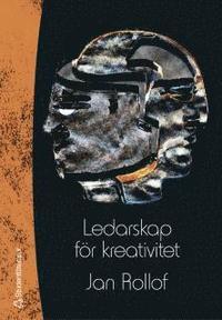 Ledarskap f�r kreativitet : att vistas i framtidens landskap (h�ftad)