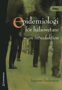 Epidemiologi f�r h�lsovetare : en introduktion (h�ftad)