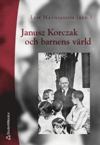 Janusz Korczak och barnens v�rld (h�ftad)