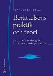 Berättelsens praktik och teori : narrativ forskning i ett hermeneutiskt perspektiv