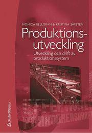 Produktionsutveckling : Utveckling och drift av produktionssystem