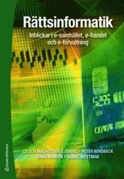 Rättsinformatik : inblickar i e-samhället e-handel och e-förvaltning