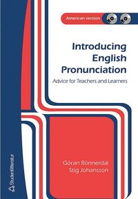 Introducing English Pronunciation : advice for learners and teachers : American version (h�ftad)